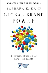 Global Brand Power: Leveraging Branding for Long-Term Growth (Wharton Executive Essentials) Kindle Edition
