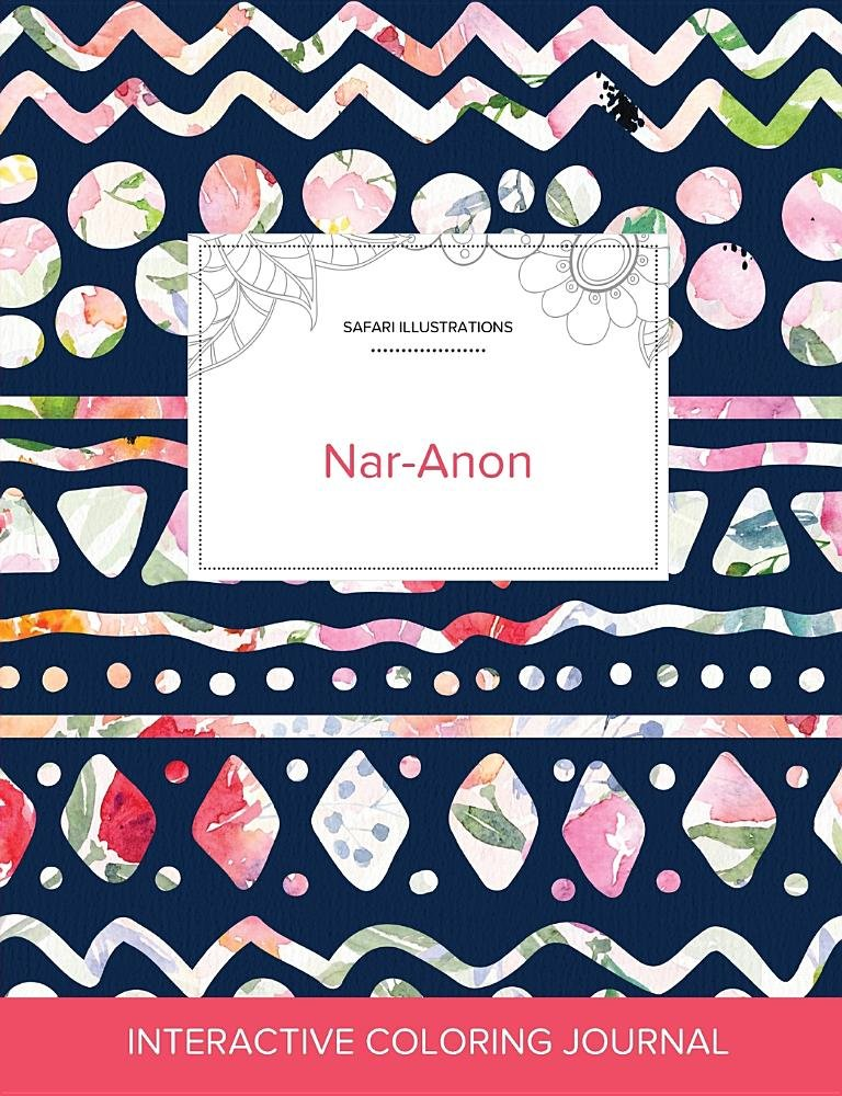 Download Adult Coloring Journal: Nar-Anon (Safari Illustrations, Tribal Floral) ebook