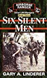Six Silent Men: Book 3 (101st Lrp/Rangers)