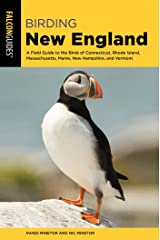 Birding New England: A Field Guide to the Birds of Connecticut, Rhode Island, Massachusetts, Maine, New Hampshire, and Vermont (Birding Series) Kindle Edition