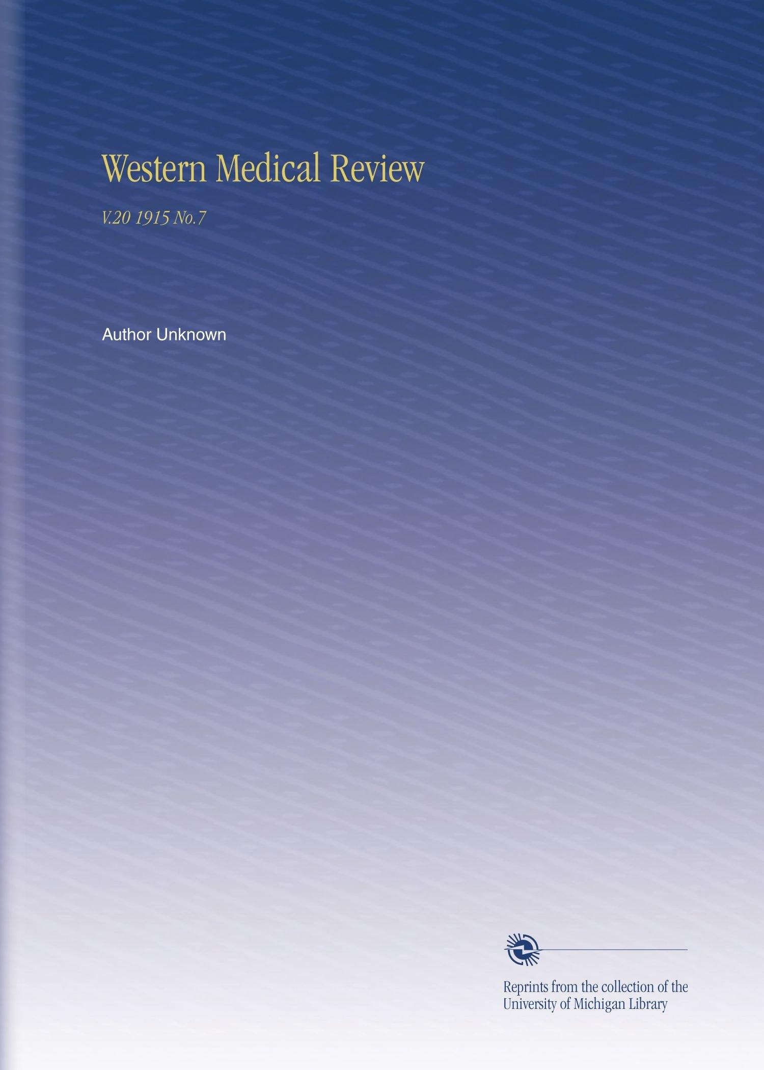 Read Online Western Medical Review: V.20 1915 No.7 pdf epub