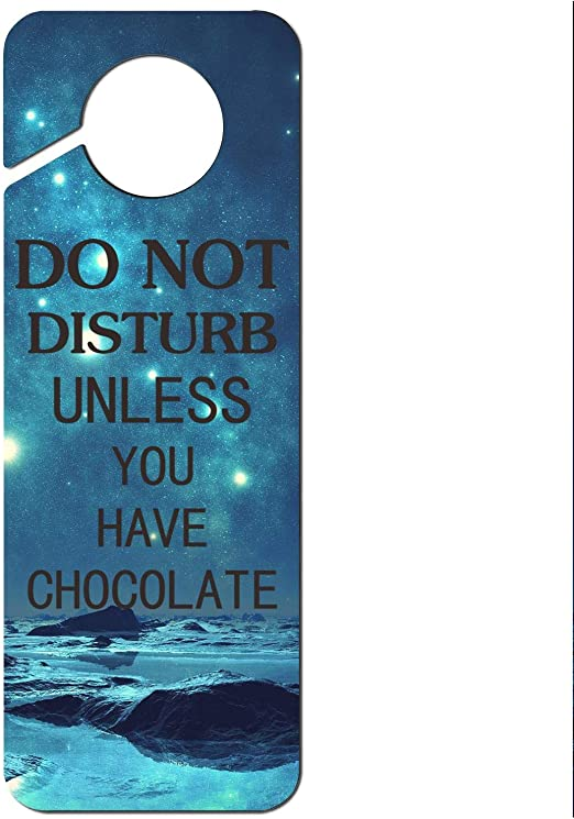 Do Not Disturb Unless You Have Chocolate Plastic Door Knob Hanger Sign