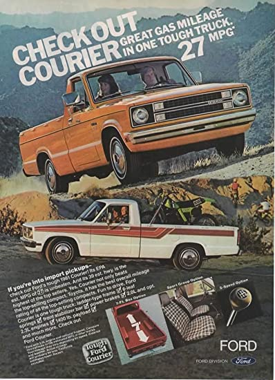 Amazon Com Magazine Print Ad 1981 Ford Courier Pickup Truck Check Out Courier Great Gas Mileage In One Tough Truck 27 Mpg Entertainment Collectibles