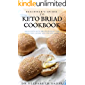 BEGINNER'S GUIDE TO KETO BREAD COOKBOOK: Delicious Keto Bread Recipes For Healthy Living and Weight Loss (English Edition)