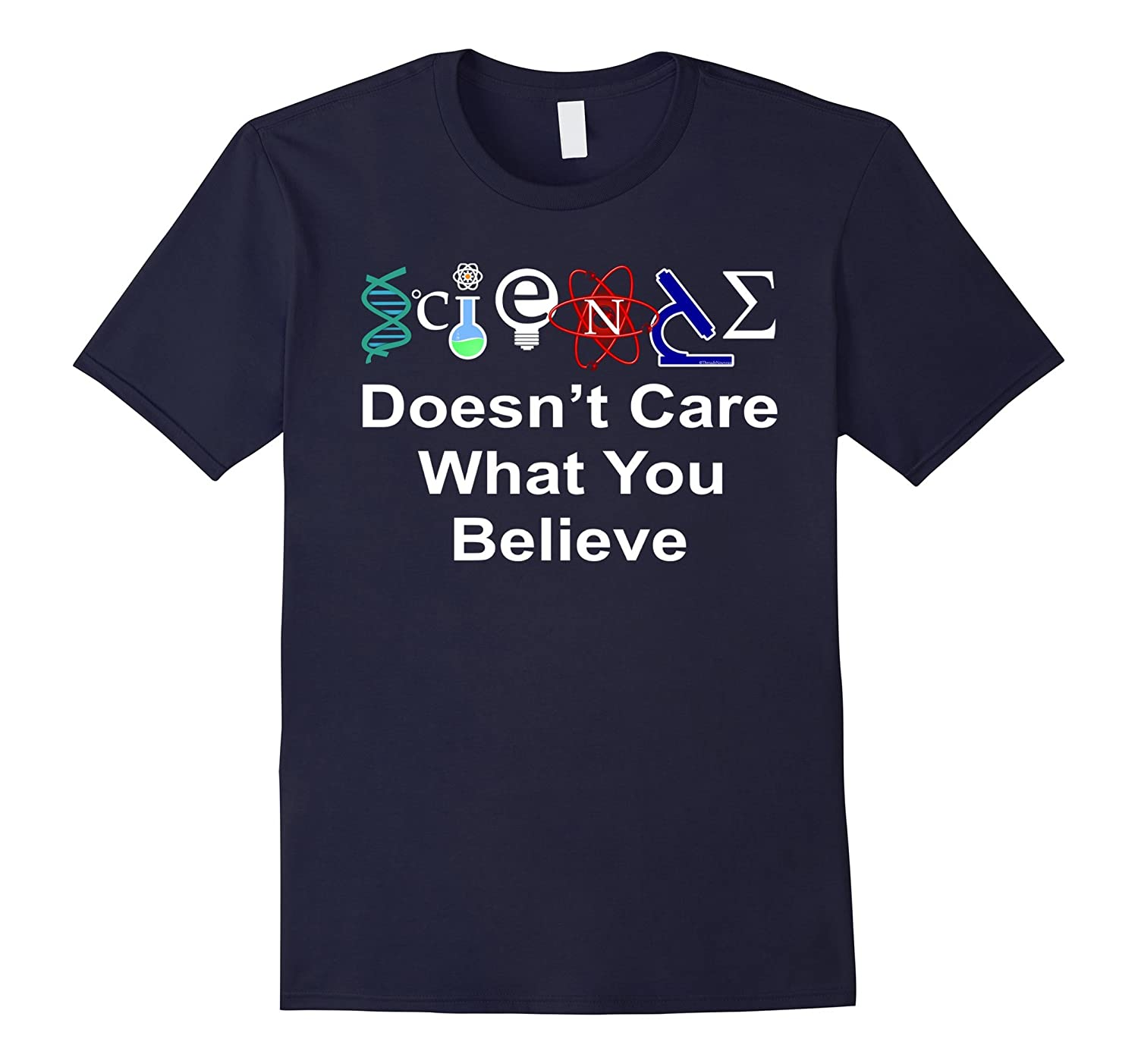 Science Doesnt Care What You Believe T-Shirt-Vaci