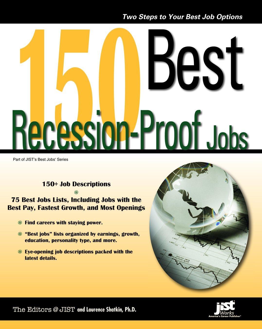 best recession proof jobs jist s best jobs laurence shatkin 150 best recession proof jobs jist s best jobs laurence shatkin 9781593576233 com books