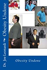 Obesity Undone: Fat Then Fit Now; A Life Beyond Weight Loss, Edition 2 Kindle Edition