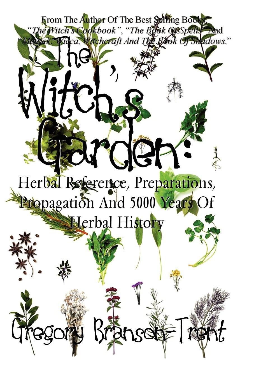 The Witch's Garden: Gregory Branson-Trent: 9780983062691: Amazon com