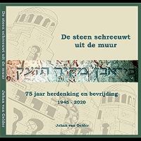 De steen schreeuwt uit de muur: 75 jaar herdenking en bevrijding Joods Groningen