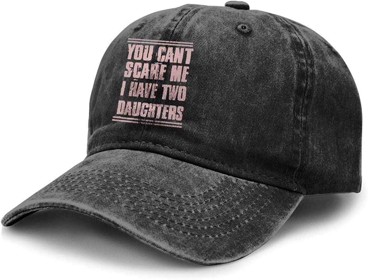 You Cant Scare Me I Have Two Daughters Unisex Adjustable Baseball Cap Cowboy Hat Sports Trucker Hat