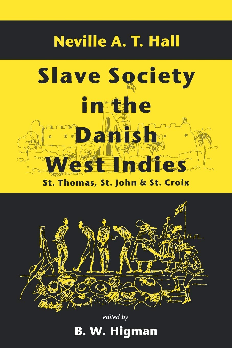 Slave Society In The Danish West Indies: St Thomas, St John
