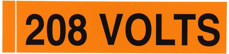 Pressure Sensitive Vinyl 9 Length x 2-1//4 Height Black on Orange Legend208 Volts Voltage Marker