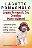 Lagotto Romagnolo. Lagotto Romagnolo book for care, costs, feeding, grooming, health and training. Lagotto Romagnolo Dog Owners Manual.
