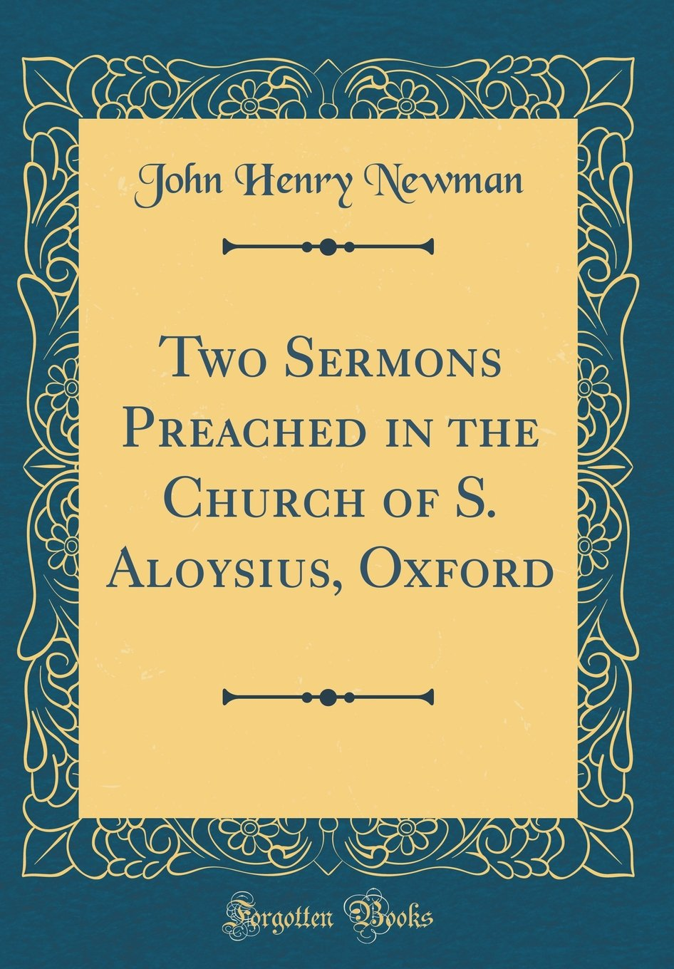 Read Online Two Sermons Preached in the Church of S. Aloysius, Oxford (Classic Reprint) pdf epub