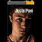 """Juste Puni : une histoire dont vous ne ressortirez pas indemne.: """"Une vague d'émotion"""" - """"Addictif et percutant"""" - """"Un roman à lire de toute urgence""""..."""