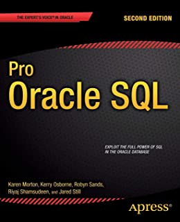 Pro Oracle SQL (Expert's Voice in Oracle): Karen Morton