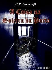 A Coisa na Soleira da Porta (Portuguese Edition) (Contos Seletos de Horror Clássico Livro 3)