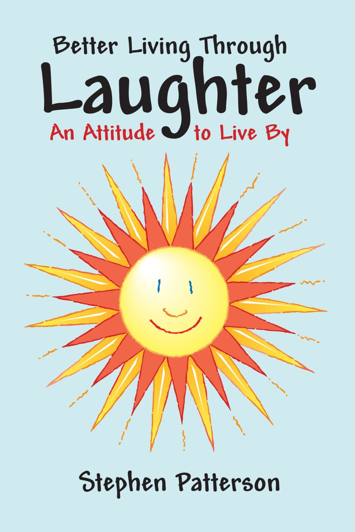 Download Better Living Through Laughter: An Attitude to Live By PDF
