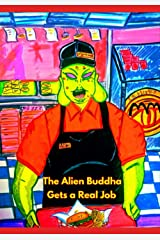 The Alien Buddha Gets a Real Job Paperback