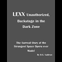 LEXX Unauthorized: Backstage at the Dark Zone