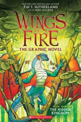The Hidden Kingdom (Wings of Fire Graphic Novel #3): A Graphix Book Paperback