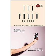 THE PHOTO / La foto: BILINGUAL EDITION / EDICIÓN BILINGÜE (PLAY SERIES Book 8) Jan 12, 2018