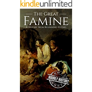 The Great Famine: A History from Beginning to End (Irish History Book 2)