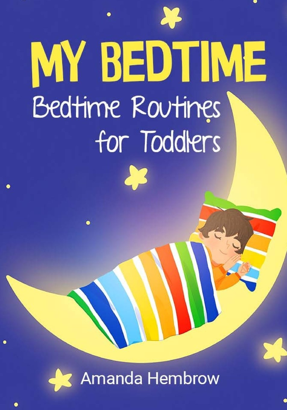Download My Bedtime: This is a children's book about a boy who likes cookies and isn't sure if he needs a nap, Picture Books, Preschool Books (Ages 3-5), Baby Books, Kid's Book, and Bedtime Story PDF