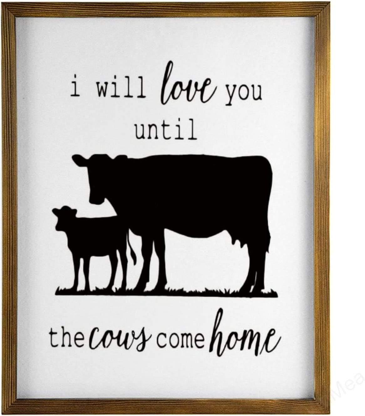 VinMea Home Decor Wood Sign I Will Love You Until The Cow Come Home Framed Wood Sign,Rustic Wall Art Sign 12