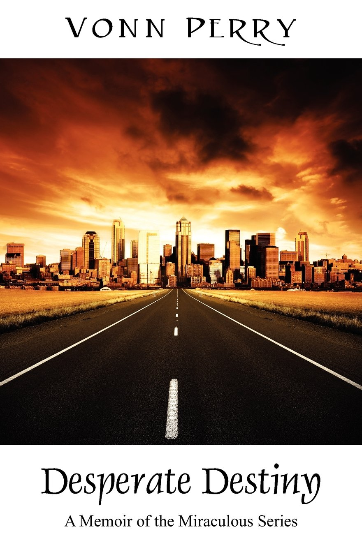 Desperate Destiny: A Memoir of the Miraculous Series ebook