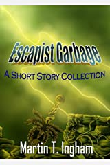 Escapist Garbage (Martinus Publishing Author Spotlight Series Book 1) Kindle Edition