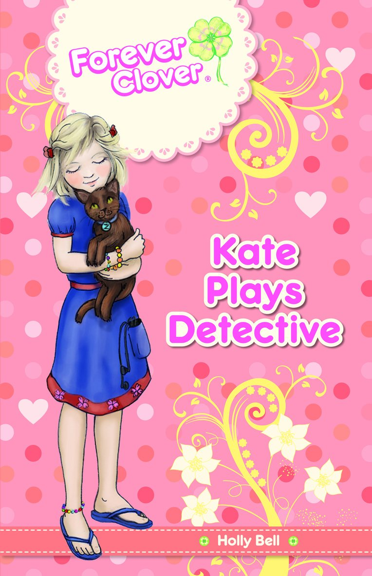 Kate Plays Detective (Forever Clover) pdf