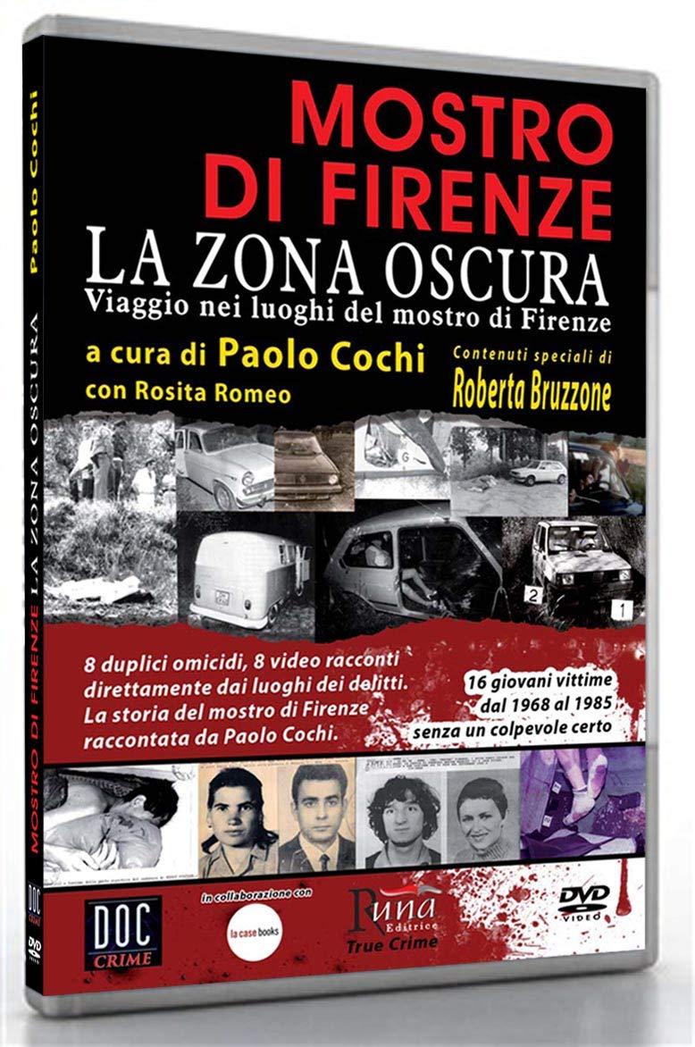 Mostro di Firenze La Zona Oscura Viaggio nei luoghi del mostro di ...