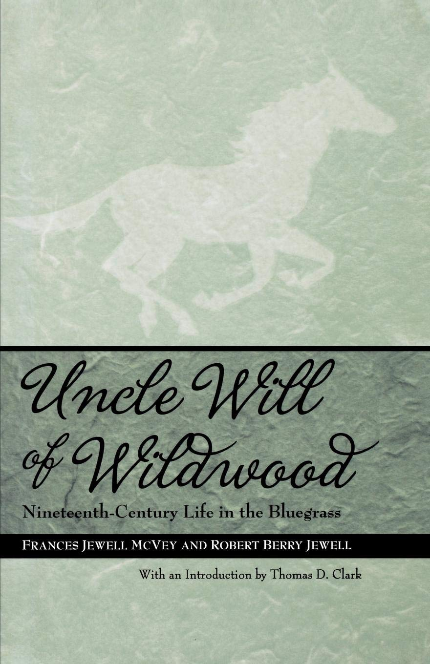 Read Online Uncle Will of Wildwood: Nineteenth-Century Life in the Bluegrass pdf epub