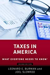 Taxes in America: What Everyone Needs to Know® Kindle Edition