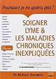 Soigner Lyme et les maladies chroniques inexpliquées
