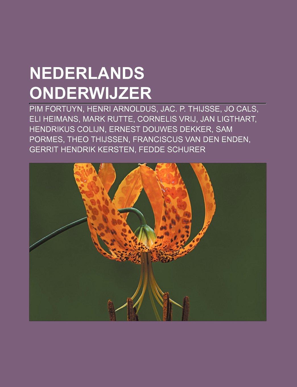 Nederlands onderwijzer: Pim Fortuyn, Henri Arnoldus, Jac. P ...