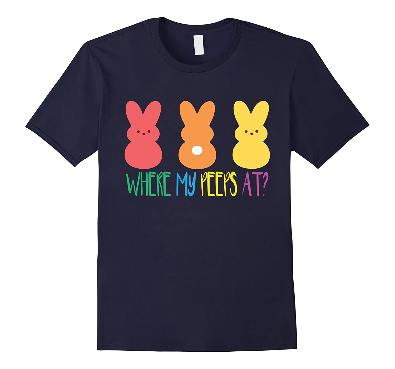 Cute Where My Peeps At Easter Bunny T-Shirt-CD