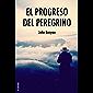 El progreso del peregrino: Viaje de Cristiano a la Ciudad Celestial bajo el símil de un sueño