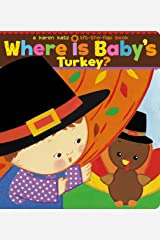 Where Is Baby's Turkey?: A Karen Katz Lift-the-Flap Book (Karen Katz Lift-the-Flap Books) Board book