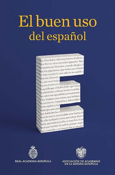 El buen uso del español eBook: Española, Real Academia, Real Academia Española: Amazon.es: Tienda Kindle