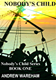 Nobody's Child (Nobody's Child Series, Book 1)