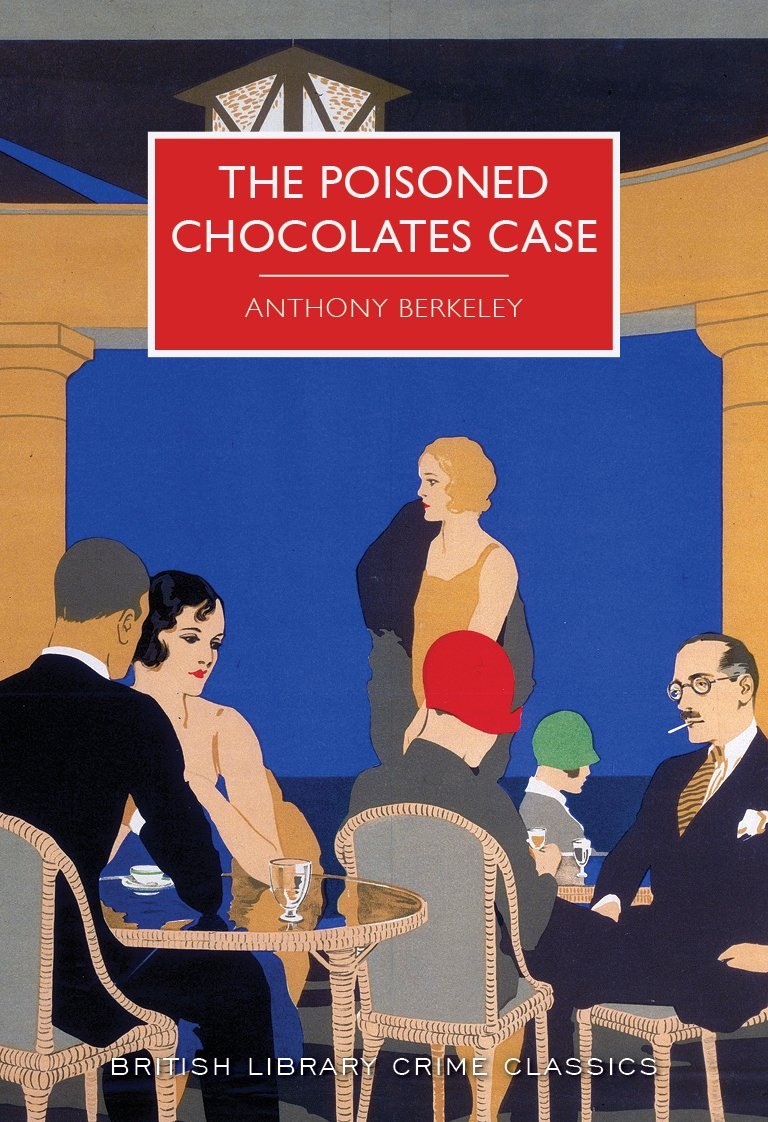 The Poisoned Chocolates Case (British Library Crime Classics)