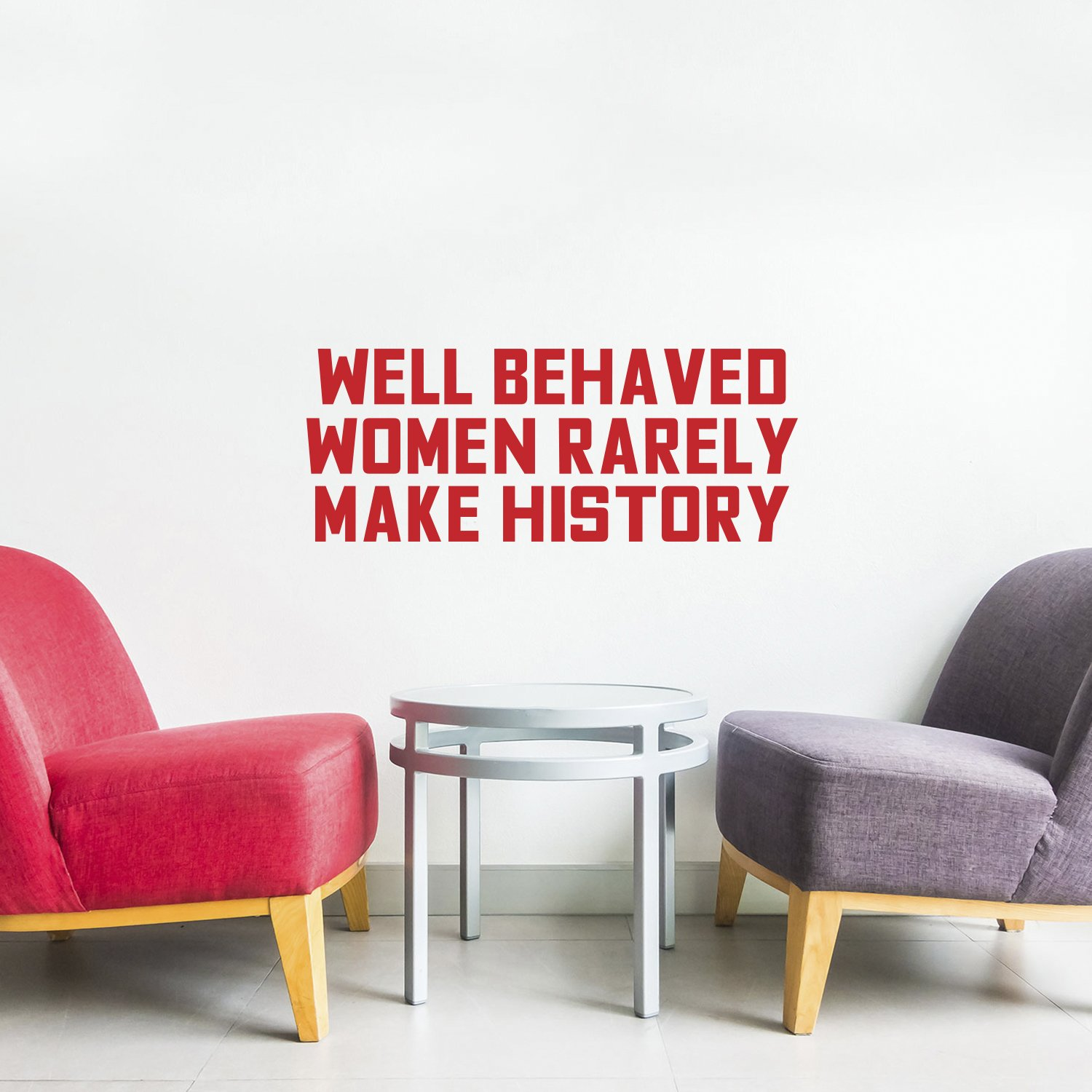 Vinyl Wall Art Decal - Well Behaved Women Rarely Make History - 9'' x 23'' - Motivational Women's Encouragement Sticker Adhesive For Home Decor - Bedroom Wall Office Peel Off Decals (9'' x 23'', Red)