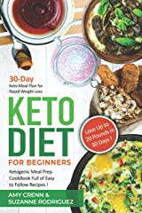 Keto Diet for Beginners: 30-Day Keto Meal Plan for Rapid Weight Loss. Ketogenic Meal Prep Cookbook Full of Easy to Follow Recipes! Lose up to 20 Pounds in 30 Days! (Black and White Version) Paperback