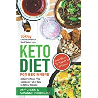 Keto Diet for Beginners: 30-Day Keto Meal Plan for Rapid Weight Loss. Ketogenic Meal Prep Cookbook Full of Easy to Follow Recipes! Lose Up to 20 Pounds in 30 Days! (Black and White Version)