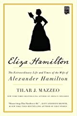 Eliza Hamilton: The Extraordinary Life and Times of the Wife of Alexander Hamilton (English Edition) eBook Kindle