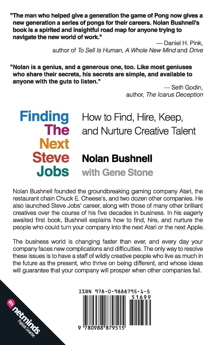 Finding The Next Steve Jobs: How To Find, Hire, Keep And Nurture Creative  Talent: Nolan Bushnell, Gene Stone: 9780988879515: Amazon: Books