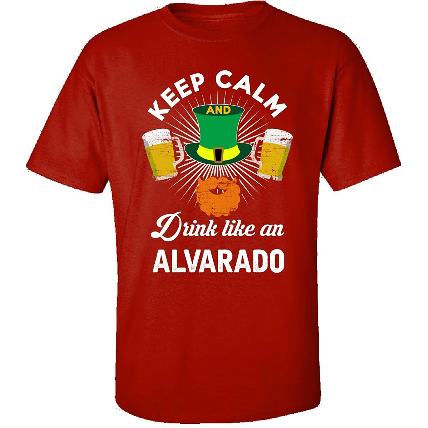 St Patricks Day Keep Calm Drink Like An Alvarado Irish - Adult Shirt