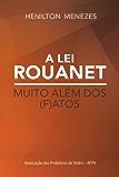 A Lei Rouanet – muito além dos (f)atos